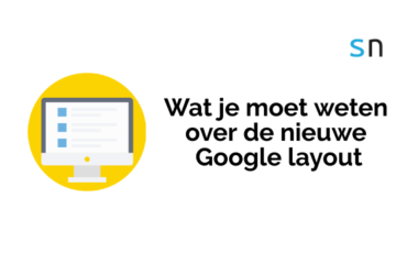 Wat je moet weten over de nieuwe Google layout.